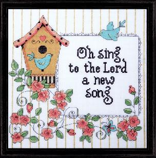 Oh Sing to the Lord a new Song 10 x10 inch Counted Cross Stitch Kit