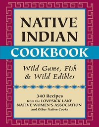 Native Indian Cookbook - Wild Game, Fish, and Wild Edibles
