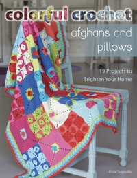 Colorful Crochet - Afghans and Pillows