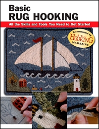Basic Rug Hooking: All the Skills and Tools You Need to Get Started